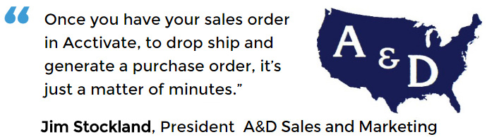 A&D Sales and Marketing uses Acctivate Drop Ship Purchasing