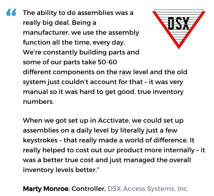 Acctivate for QuickBooks manufacturing software user, DSX Access Systems