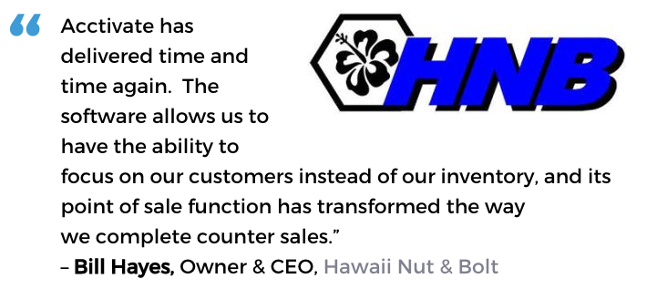 Acctivate inventory and retail counter software user, Hawaii Nut and Bolt