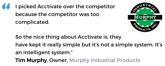 Acctivate inventory software user, Murphy Industrial Products