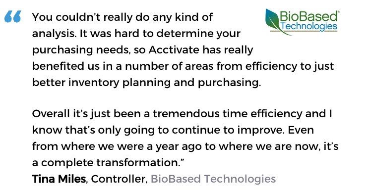 Acctivate inventory software with decision support tools user, BioBased Technologies