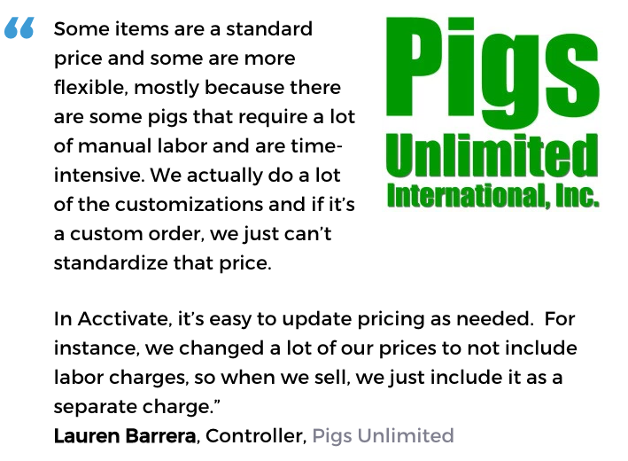 Acctivate inventory software with pricing tools user, Pigs Unlimited