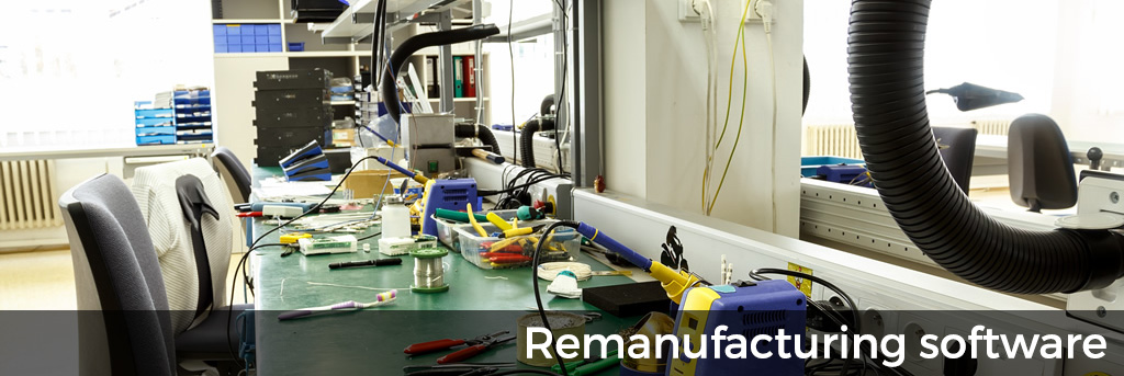 Remanufacturing - Software for remanufacturers