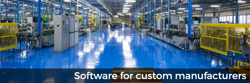 Software for custom manufacturers