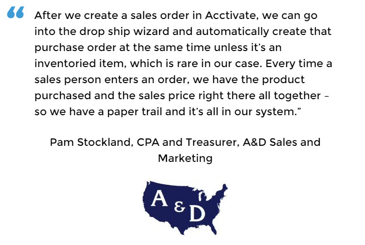 A&D Sales and Marketing uses Acctivate to manage drop shipments