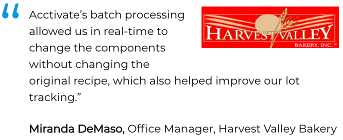 Acctivate software for process manufacturing user: Harvest Valley