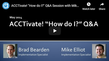 "Acctivate Webinar: ""How Do I?"" Q&A"