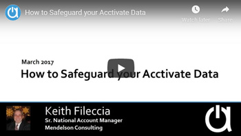 Consulting Webinar: How to Safeguard your Acctivate Data