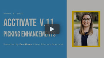 Acctivate Version 11 Picking Enhancements Webinar